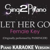 Let Her Go (Female Key) [Originally Performed By Passenger] [Piano Karaoke Version]