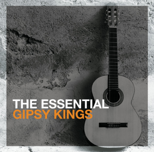 Gipsy Kings - The Essential Gipsy Kings
