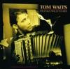 Frank's Wild Years, Tom Waits
