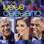 Especial  Ivete, Gil, Caetano (Ao Vivo)-Ivete Sangalo, Gilberto Gil & Caetano Veloso