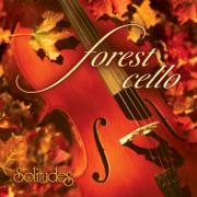 Forest Cello - Dan Gibson's Solitudes - Dan Gibson's Solitudes