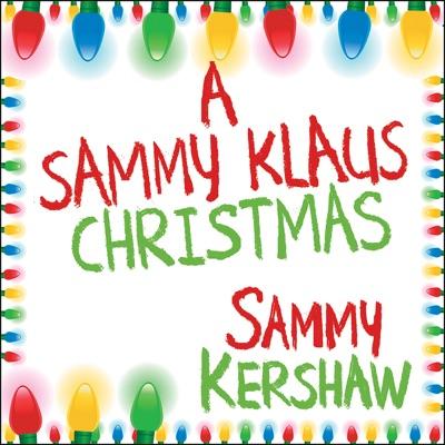 A Sammy Klaus Christmas Karaoke Tracks - Sammy Kershaw