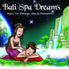 Bali Spa Dreams (Music for Massage, Spa & Relaxation) - See New Project