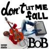 Don t Let Me Fall Deluxe Single