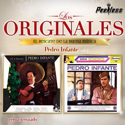 Los Originales - Pedro Infante, Vol. 3 - Pedro Infante