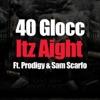 Itz Aight feat Prodigy Sam Scarfo Single