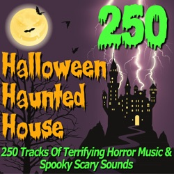 Album: Halloween Haunted House 250 Tracks of Terrifying