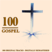 100 Gospel (100 Original Tracks - Remastered)