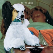 White Lung - Face Down