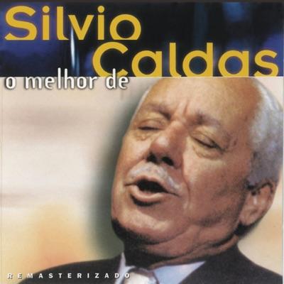 O Melhor de Silvio Caldas - Silvio Caldas