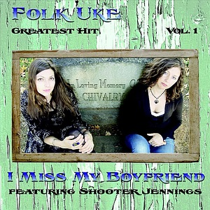 I Miss My Boyfriend (feat. Shooter Jennings) - Single Mp3 Download