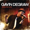 Sweeter (Live), Gavin DeGraw