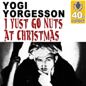 I Yust Go Nuts At Christmas (Remastered)-Yogi Yorgesson