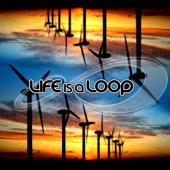 Life Is a Loop