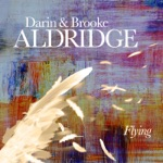 Darin Aldridge & Brooke Aldridge - I Gotta Have Butterflies