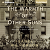 Isabel Wilkerson - The Warmth of Other Suns: The Epic Story of America's Great Migration (Unabridged)  artwork