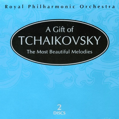 A Gift Of Tchaikovsky - Royal Philharmonic Orchestra