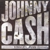 Singles, Plus, Johnny Cash
