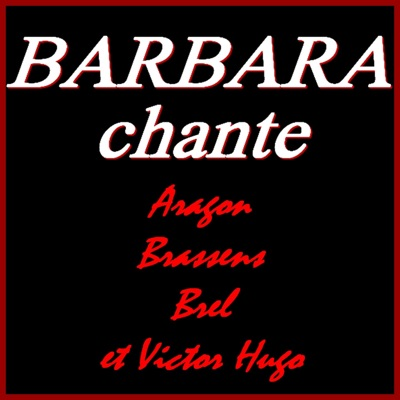 Barbara chante Aragon, Brassens, Brel et Victor Hugo (Remastered) - Barbara
