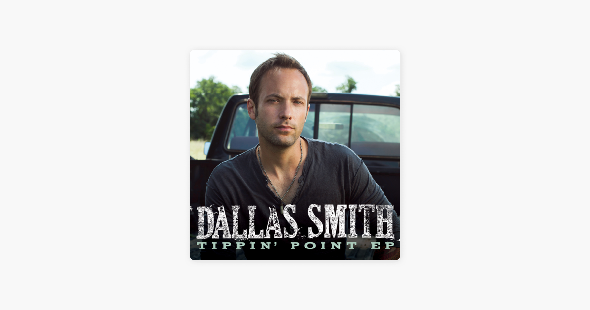 Tippin Point 13 Songs: EP By Dallas Smith On Apple Music