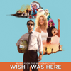 Wish I Was Here (Music From the Motion Picture) - Various Artists