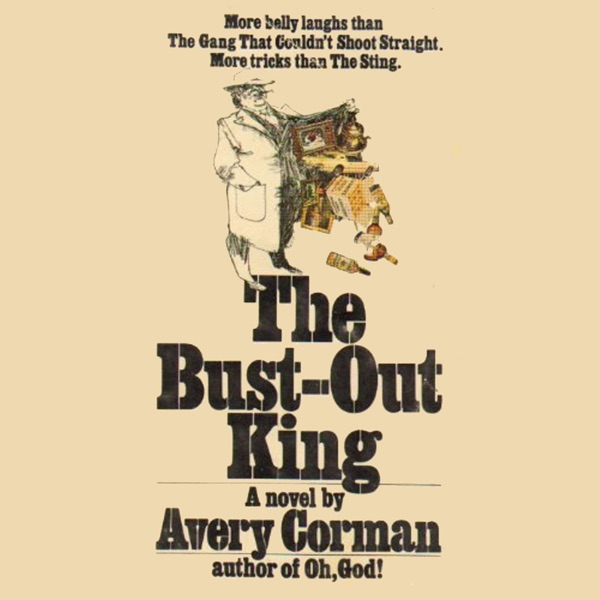 The Bust Out King A Novel Unabridged By Avery Corman On Itunes
