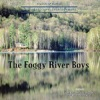 The Foggy River Boys - Youve Got to Move