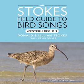 Stokes Field Guide to Bird Songs: Western Region (Unabridged) audiobook