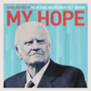 My Hope: Songs Inspired By the Message and Mission of Billy Graham - Various Artists