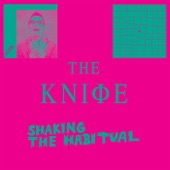 The Knife - Fracking Fluid Injection