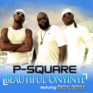 P-Square - Beautiful Onyinye feat. Rick Ro$$