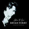 Bryan Ferry - Slave to Love Grafik