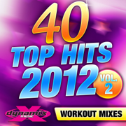 40 Top Hits 2012 Vol. 2 (Unmixed Workout Songs For Fitness & Exercise) - Dynamix Music Workout - Dynamix Music Workout