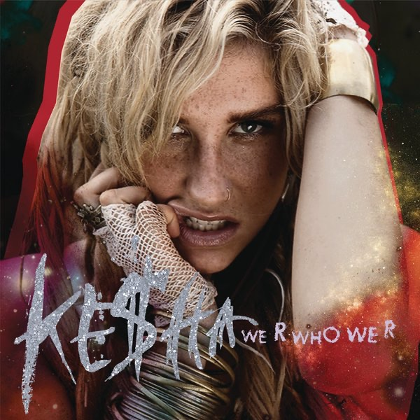 We R Who We R - Single Keha CD cover
