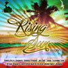 Rising Sun Riddim - Various Artists