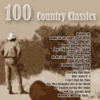 100 Country Classics - Various Artists