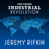 Jeremy Rifkin - The Third Industrial Revolution: How Lateral Power Is Transforming Energy, The Economy, And the World (Unabridged) artwork