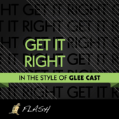 Get It Right (Originally Performed By Glee Cast) [Karaoke Instrumental]