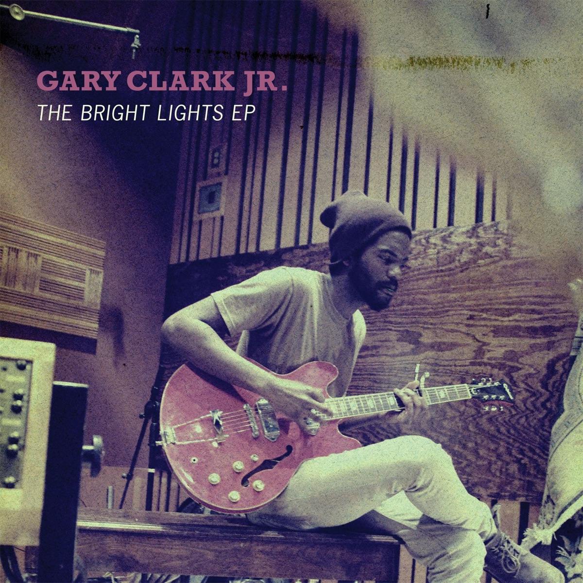 The Bright Lights - EP Gary Clark Jr CD cover