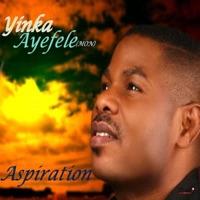 Yinka Ayefele - Aspiration