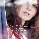 Album - MARIT LARSEN - IF A SONG COULD GET ME YOU