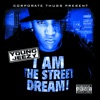 I Am the Street Dream, Young Jeezy