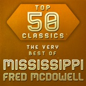 Mississippi Fred McDowell - That's Alright