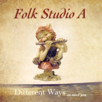 Different Ways to Meet You by Folk Studio A on Apple Music