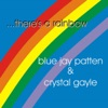 There's a Rainbow - Single, Jay Patten & Crystal Gayle