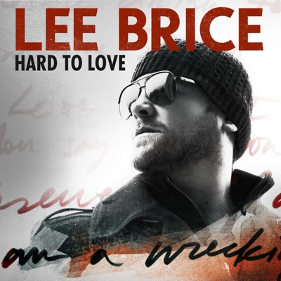 Hard to Love (Acoustic) - Single - Lee Brice