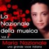 La Nazionale della musica, una grande voce italiana, vol. 2, Maria Nazionale