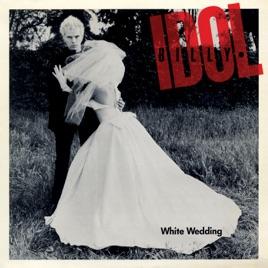White Wedding Billy Idol.White Wedding Single By Billy Idol
