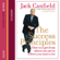 Jack Canfield - The Success Principles: How to get from where you are to where you want to be