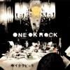 Zeitakubyō- ONE OK ROCK